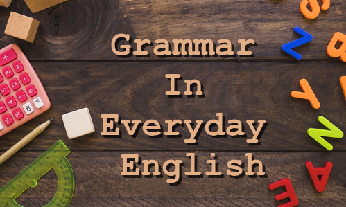 Spoken English classes Thane - 7 Common Errors In Grammar In Everyday English